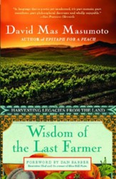 Wisdom of the Last Farmer: Harvesting Legacies from the Land - eBook