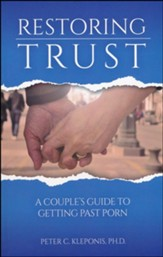 Restoring Trust: A Couples Guide to Getting Past Porn