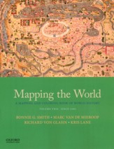 Mapping the World: A Mapping and Coloring Book of World History: Volume Two: Since 1300