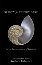 Beauty for Truth's Sake: On the Re-enchantment of Education - eBook