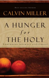 A Hunger for the Holy: Nuturing Intimacy with Christ - eBook