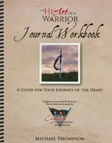 The Heart Of A Warrior Journal Workbook: A Guide For Your Journey Of The Heart