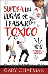 Supera un lugar de trabajo tóxico (Rising Above a Toxic Workplace)
