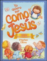 Yo quiero ser como Jesus (Just Like Jesus)