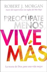 Preocupate meno, Vive Mas (Worry Less, Live More)