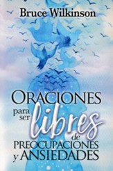 Oraciones para ser libres de preocupaciones y ansiedades (Prayers for Freedom over Worry and Anxiety)