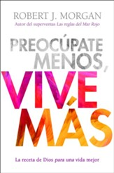 Preocupate menos, vive mas (Worry Less, Live More)