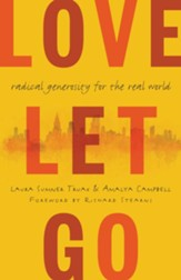 Love Let Go: Radical Generosity for the Real World - eBook