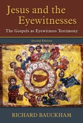 Jesus and the Eyewitnesses: The Gospels as Eyewitness Testimony - eBook