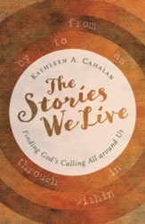 The Stories We Live: Finding God's Calling All around Us - eBook