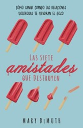 Las siete amistades que destruyen (The Seven Deadly Friendships)
