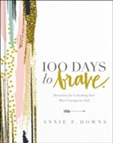 100 Days to Brave: Devotions for Unlocking Your Most Courageous Self - eBook