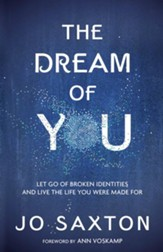 The Dream of You: Let Go of Broken Identities and Live the Life You Were Made For - eBook