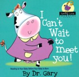 I Can't Wait To Meet You!: Reading to Your Baby Before Your Baby is Born