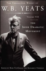 The Collected Works of W.B. Yeats Volume VIII: The Irish Dramatic Movement - eBook