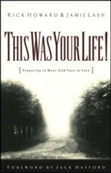 This Was Your Life! Preparing to Meet God Face to Face