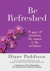 Be Refreshed: Devotions for Women in the Workplace - eBook