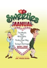 Sweeties Manual: The Whats And What Nots Of Finding Your Way In Today's Marriage - eBook