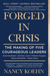 Forged in Crisis: The Power of Courageous Leadership in Turbulent Times - eBook