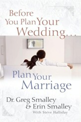Before You Plan Your Wedding...Plan Your Marriage - eBook