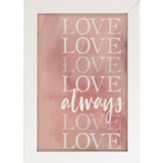 Love Always Framed Art