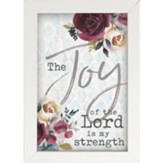 The Joy of the Lord Is My Strength Framed Art