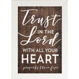 Trust in the Lord With All Your Heart Framed Art
