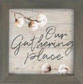 Our Gathering Place Framed Art