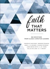 Faith That Matters: 365 Devotions from Classic Christian Leaders - eBook