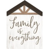 Family Is Everything House Sign