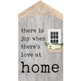 There Is Joy When There's Love At Home House Sign