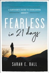 Fearless in 21 Days: A Survivor's Guide to Overcoming Anxiety - eBook