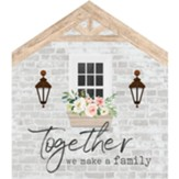 Together We Make a Family House Sign