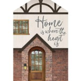 Home Is Where the Heart Is House Sign