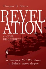 Revelation as Civil Disobedience - eBook [ePub]: Witnesses Not Warriors in John's Apocalypse - eBook