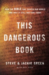 This Dangerous Book: How the Bible Has Shaped Our World and Why It Still Matters Today - eBook