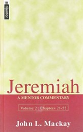 Jeremiah, Volume 2 Chapters 21-52: A Mentor Commentary