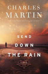 Send Down the Rain: New from the author of The Mountains Between Us and the New York Times bestseller Where the River Ends - eBook