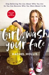 Girl, Wash Your Face: Stop Believing the Lies About Who You Are so You Can Become Who You Were Meant to Be - eBook