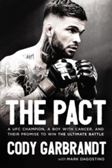 The Pact: A UFC Champion, a Boy with Cancer, and their Promise to Win the Ultimate Battle - eBook