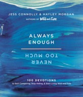 Always Enough, Never Too Much: 100 Devotions to Quit Comparing, Stop Hiding, and Start Living Wild and Free - eBook