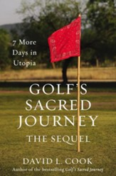 Golf's Sacred Journey, the Sequel: 7 More Days in Utopia - eBook