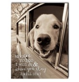 Where You Go I Will Go and Where You Stay I Will Stay, Dog, Wall Art