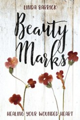 Beauty Marks: Healing Your Wounded Heart - eBook