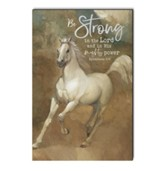 Be Strong in the Lord and In His Mighty Power, Horse, Wall Art