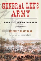 General Lee's Army: From Victory to Collapse - eBook