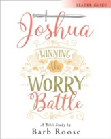 Joshua - Women's Bible Study Leader Guide: Winning the Worry Battle - eBook