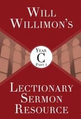 Will Willimon's Lectionary Sermon Resource, Year C Part 1 - eBook