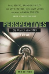 Perspectives on Family Ministry: Three Views, 2nd Edition