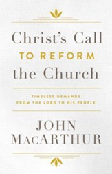 Christ's Call to Reform the Church: Timeless Demands From the Lord to His People - eBook